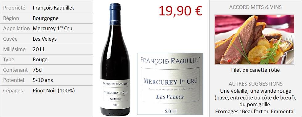Raquillet - Mercurey 1er Cru Les Veleys rouge 2011 (Grand)
