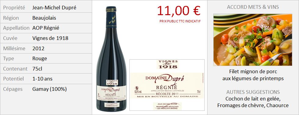 Dupre - Régnié Vignes de 1918 2012 (Grand)
