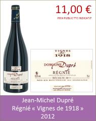Dupre - Régnié Vignes de 1918 2012 (Petit)